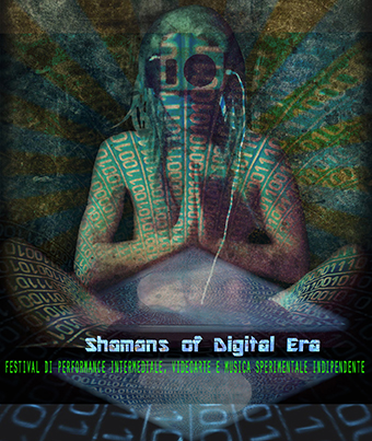 SHAMANS OF DIGITAL ERA, 17 e 18 Luglio 2015, Largo di Pietralata (Roma)