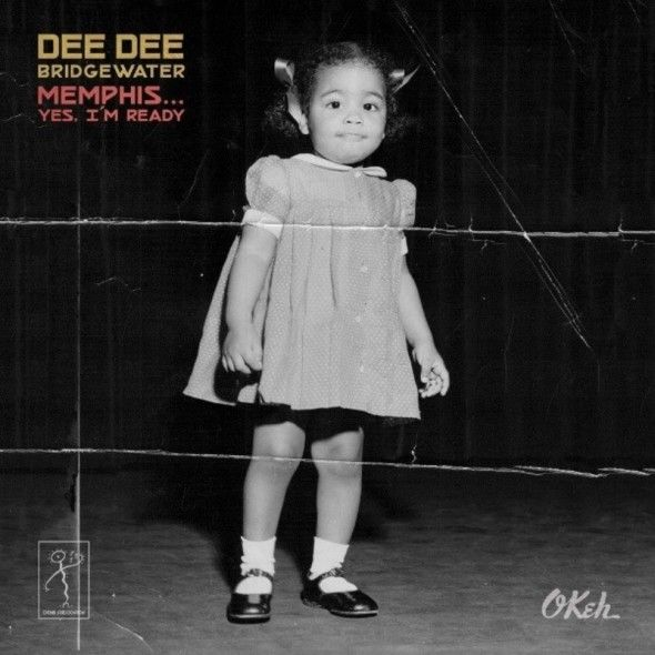 DEE DEE BRIDGEWATER RELEASES NEW ALBUM MEMPHIS...YES, I'M READY