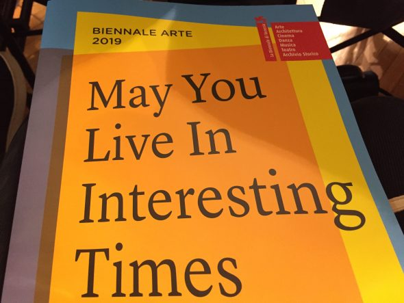 May You Live In Interesting Times, Biennale Arte di Venezia 2019
